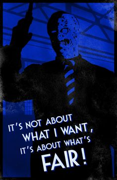 """""""It's not about what I want, it's about what's fair!"""" Harvey Dent"""