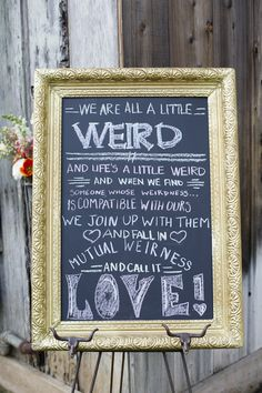 Love = mutual weirdness! Awesome quote & wedding sign | Cory Kendra Photography via Bridal Musings