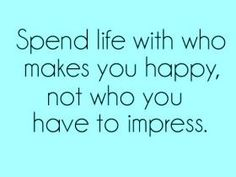 Spend life with who makes you happy QUOTE-A-1_zpse82a2576.jpg photo