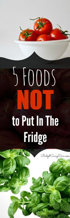 5 Foods You're Spoiling By Putting In the Refrigerator