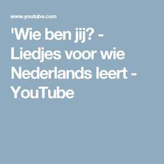 'Wie ben jij? - Liedjes voor wie Nederlands leert - YouTube
