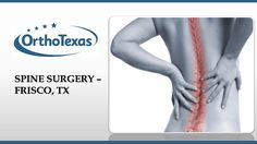 The surgeons at OrthoTexas, Frisco specialize in providing comprehensive spine care. They perform Spine Kyphoplasty, Spine Osteotomy, Spinal Fusion, Spinal Stenosis etc. To schedule an appointment with spine surgeons in Frisco, visit http://backpainfriscotx.com