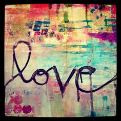 """love"" mixed media by kelly rae roberts"