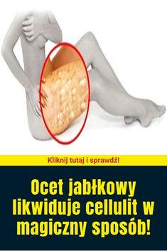 Ocet jabłkowy likwiduje cellulit w magiczny sposób! Nutrition, Apple Cider Vinegar, How To Remove, How To Make, Cellulite, Life Hacks, Beauty Hacks, Workout, Face