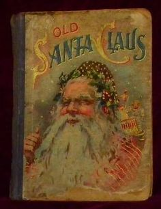 Antique 1903 Old Santa Claus Book Picture Stories & Rhymes for Merry Little Folk