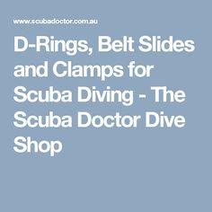 D-Rings, Belt Slides and Clamps for Scuba Diving - The Scuba Doctor Dive Shop