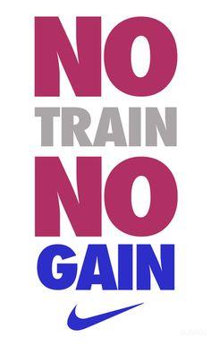 No train, no gain nike fitness workout motivation trash exercise fitness quotes workout quotes exercise quotes gain Citation Motivation Sport, Fitness Motivation Quotes, Daily Motivation, Fitness Tips, Health Fitness, Workout Motivation, Nike Fitness, Workout Quotes, Motivation Pictures