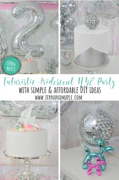 Create a Futuristic Iridescent NYE Party! #fun365 #newyearseve #partyideas #fernandmapleparties #parties #fernandmaple #nyeparty