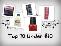 Check out my Top 10 Beauty items!  ALL UNDER $10!!! #Top10Tuesday #bbloggers #budget #makeup