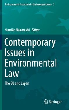 Contemporary Issues in Environmental Law:The Eu and Japan