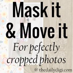 Ever find yourself fiddling with the cropping of a photo? Just mask it and move it! Melissa's back with another great tutorial to take your scrapping skillz to a new level!