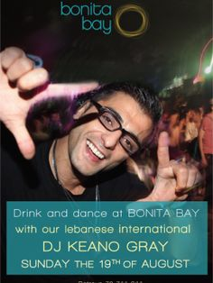 DJ Keano Gray at Bonita Bay, Party (DJ Mixer), Head on over to Bonita Bay to enjoy a night of dancing and drinking with International DJ, Keano Gray. He will be spinning his best tracks and making you dance all night long on the gorgeous beach of ...