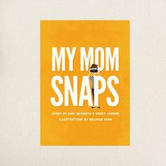 My Mom Snaps: a hilarious book any camera loving mom will identify with! | Pretty Girl Designs