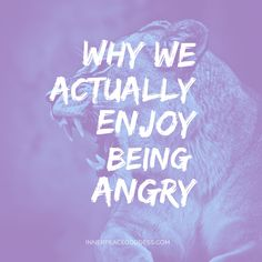 Why we actually enjoy being angry