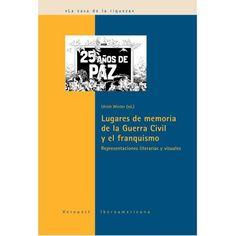 Lugares de memoria de la Guerra Civil y del franquismo (La Casa De La Riqueza): Winter,Ulrich: 9788484892434: Amazon.com: Books