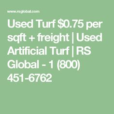Used Turf $0.75 per sqft + freight | Used Artificial Turf | RS Global - 1 (800) 451-6762