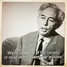 We're either unaware, ignorant or wilfully blind... (original quote by Robert Bresson)