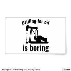 Drilling For Oil Is Boring Rectangular Sticker