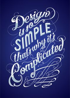 """Design is so simple..."" ›› Inspirational Typography #Design Quotes For Graphic Designers"