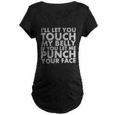 PUNCH YOUR FACE Maternity T-Shirt on CafePress.com Funny Tee for the pregnant lady