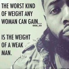 """A weaker man needs a weaker woman. That way he can stay weak, yet """"feel"""" strong. A strong woman means he's gotta step up. You go get you a real one😉😘 Weak Men Quotes, Coward Quotes, Karma Quotes, Woman Quotes, Me Quotes, Men Who Cheat Quotes, Leiden, Divorce Quotes, Relationship Quotes"""