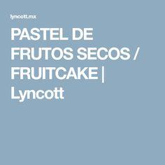 PASTEL DE FRUTOS SECOS / FRUITCAKE   Lyncott