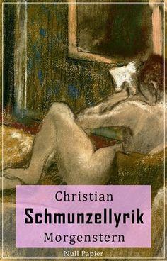 Christian Morgenstern: Schmunzellyrik - Christian Morgenstern
