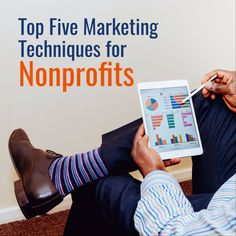 Top Five Marketing Techniques for  Nonprofits - How to start a Charity