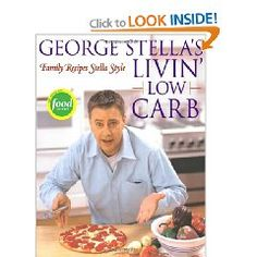 George Stella's Livin' Low Carb: Family Recipes Stella Style [Paperback], (low carb, weight loss, healthy eating, cooking, food network, atkins, diet, south beach, dana carpender, stella)