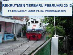 Lowongan Kerja Kereta Api Indonesia 2013 Masa Februari : PT. Reska Multi Usaha Karir Di Bandung