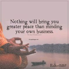 Well Said Quotes About Minding Your Own Business