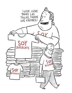 """(Soy diferente=""""I am different"""")--Get your t-shirt here; we have all sizes, all colors: Igualmente diferentes,."""