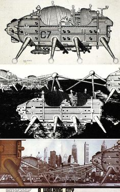 Archigram - Moving Cities Futuristic visions for cities and a way of living, worked during the 60's and 70's.