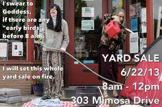 Portlandia yard sale sign! No early birds!!