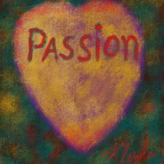 """Today's Painting. """"Passion"""""""