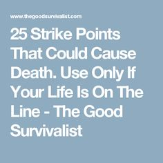 25 Strike Points That Could Cause Death. Use Only If Your Life Is On The Line - The Good Survivalist