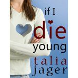 If I Die Young by Talia Jager. Cover by Streetlight Graphics.
