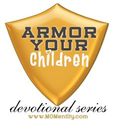 """Armor Your Children--a daily devotional series designed to help children learn important principles to put into practice daily; in other words, to put on their """"armor"""" each day. Very short, and divided into weekly themes. This link is for the first month; you can link to the other months from the page this links you to."""