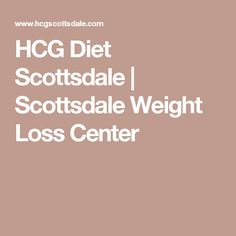 HCG Diet Scottsdale | Scottsdale Weight Loss Center