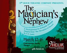 Things To Do with the Kids in Ottawa and at Home: The Magician's Nephew @ Centrepointe Theatre