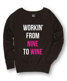 This Black 'Workin' From Nine To Wine' Slouchy Sweatshirt is perfect! #zulilyfinds