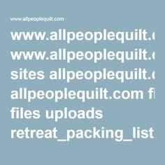 www.allpeoplequilt.com sites allpeoplequilt.com files uploads retreat_packing_list.pdf