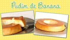 Pudim de Banana Portuguese Desserts, Flan, French Toast, Cheesecake, Favorite Recipes, Cooking, Breakfast, Sweet, Mousse