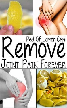 A Peel Of Lemon Can Remove Joint Pain Forever