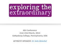 Registration just opened for the sixth Exploring the Extraordinary conference, 21-23 March 2014 in Gettysburg, Pennsylvania. An incredible gathering. Check out the schedule, abstracts, and register! http://etenetwork.weebly.com/american-conference-2014.html #paranormal #supernatural #ghosts #afterlife #mediums #parapsychology #religion #hauntings #UFOs #extraordinary