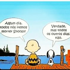 """""""Some day, we will all die, Snoopy"""" """"True, but on all the other days, we will not"""" Snoopy Love, Charlie Brown And Snoopy, Snoopy And Woodstock, I Love Dogs, Love You, Snoopy Quotes, Peanuts Quotes, Positive Attitude, Funny Pictures"""