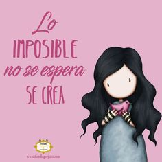 Lo imposible no se espera se crea #gorjuss #santorolondon #frasesgorjuss #frasedeldia #felizmartes #frases #felizdia #tiendagorjuss