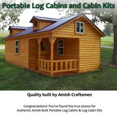 ~*~ Seriously Interested in the Cumberland model....(Check out the website)   same size as the other two $32,000 cabin models, but for 1K more you get an extra ( a second ) large loft.~*~  Amish made Portable Log Cabins and Log Cabin Kits