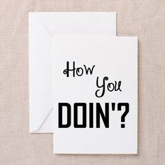 How You Doin? Greeting Cards on CafePress.com