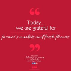 Today, we are grateful for farmer's markets and fresh flowers. #LH30Days #Gratitude